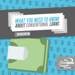 Everything you need to know about conventional loans. Who should get one and why.