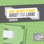 Everything you need to know about FHA loans.